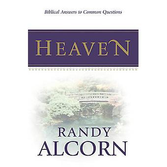 Heaven - Biblical Answers to Common Questions (Booklet) by Randy Alcor