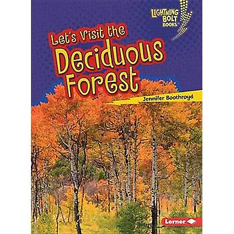 Let's Visit the Deciduous Forest by Jennifer Boothroyd - 978151241226