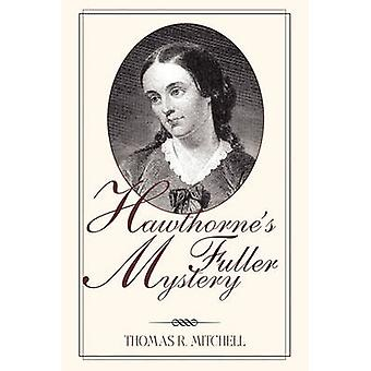 Hawthorne's Fuller Mystery by Thomas R. Mitchell - 9781558497771 Book