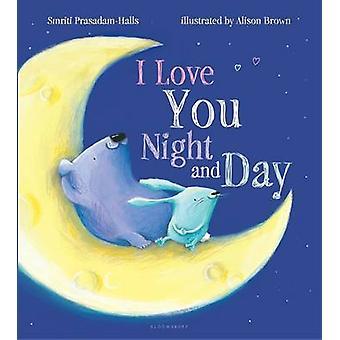 I Love You Night and Day by Smriti Prasadam-Halls - Alison Brown - 97