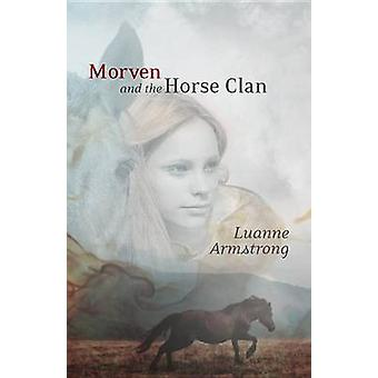 Morven and the Horse Clan by Luanne Armstrong - CA - 9781926531748 Bo