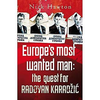 La mayor parte de Europa querido hombre: la búsqueda de Radovan Karadzic