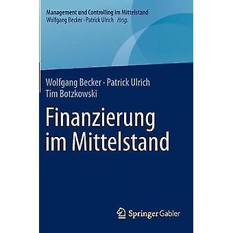 Finanzierung im Mittelstand by Becker & Wolfgang