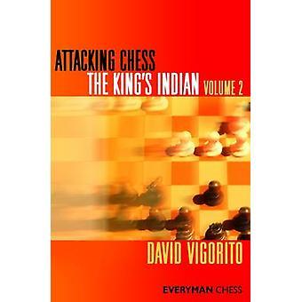 Attacking Chess The Kings Indian Volume 2 by Vigorito & David