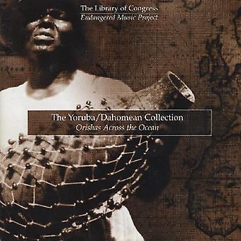 Yoruba/Dahomean samling: Orishas på tværs af the Oce - Yoruba/Dahomean samling: Orishas på tværs af the Oce [CD] USA import