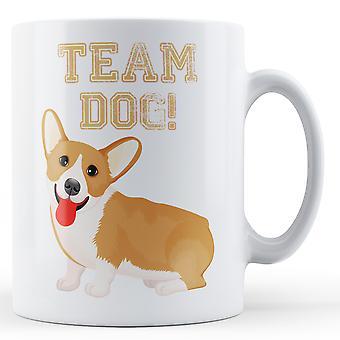 Team Dog - Printed Mug