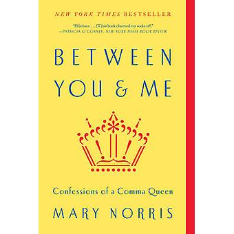 Entre você e mim - confissões de uma rainha vírgula por Mary Norris - 97803