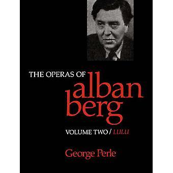 Operaer Alban Berg - v. 2 - Lulu av George Perle - 9780520066168