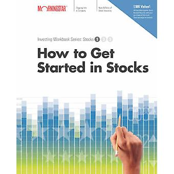 How to Get Started in Stocks by Paul Larson - Morningstar Inc. - 9780
