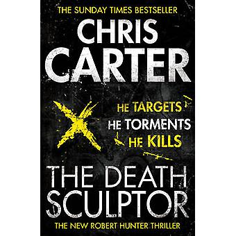 The Death Sculptor - A Brilliant Serial Killer Thriller - Featuring th