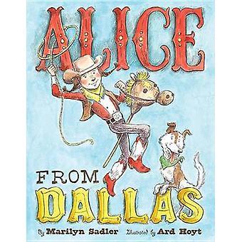 Alice from Dallas by Marilyn Sadler - Ard Hoyt - 9781419707902 Book