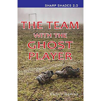 The Team with the Ghost Player - 9781781279908 Book