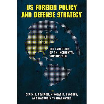 US Foreign Policy and Defense Strategy - The Evolution of an Incidenta