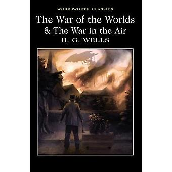 The War of the Worlds and the War in the Air by H. G. Wells - Andrew