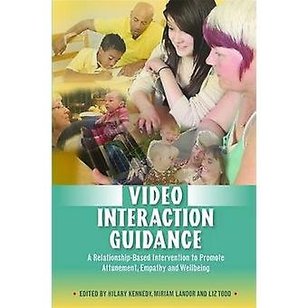Video Interaction Guidance - A Relationship-Based Intervention to Prom
