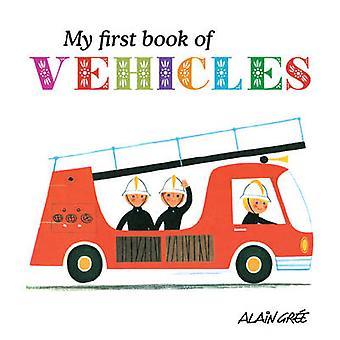My First Book of Vehicles by Alain Gree - 9781908985088 Book