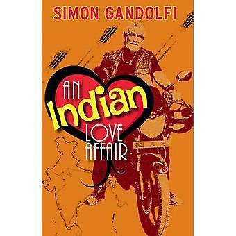 Indian Love Affair - A Septuagenerian Odyssey from Taj to Taj by Simon