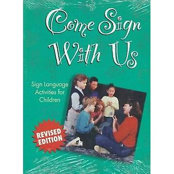 Come Sign with Us - Sign Language Activities for Children (2nd Revised