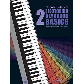 Electronic Keyboard Basics - Bk. 2 by Sarah Walker - 9780571518098 Book