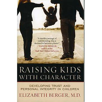 Raising Kids with Character - Developing Trust and Personal Integrity