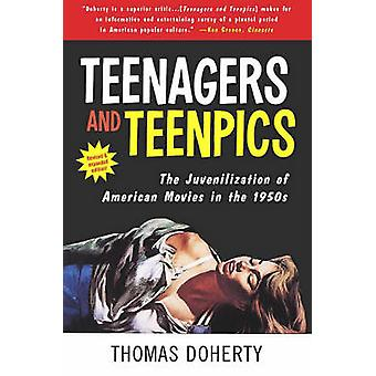 Teenagers and Teenpics - The Juvenilization of American Movies in the