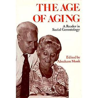 The Age of Aging : A Reader in Social Gerontology