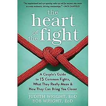 The Heart of the Fight: A Couple's Guide to Fifteen Common Fights, What They Really Mean, and How They Can Bring...