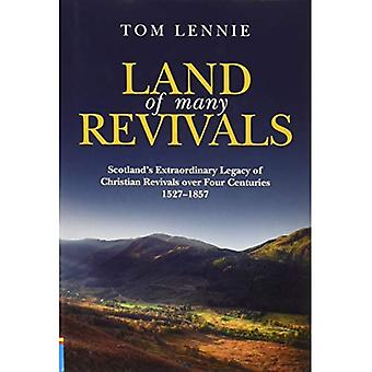 Land of many Revivals: Scotland�s Extraordinary Legacy of Christian Revivals over Four Centuries (1527�1857) (...