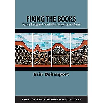 Fixing the Books: Secrecy, Literacy, and Perfectibility in Indigenous New Mexico (Resident Scholar)
