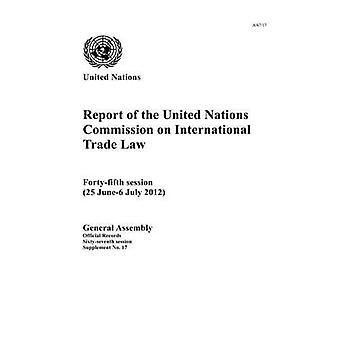 Rapport de la Commission des Nations Unies sur le droit commercial International : quarante-cinquième Session (documents officiels)
