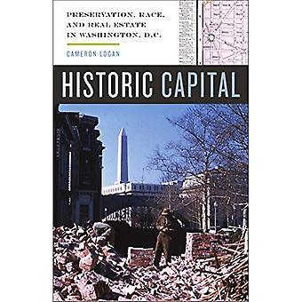 Historische Hauptstadt: Erhaltung, Rennen und Immobilien in Washington, D.C.