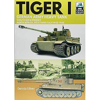 Tiger I: tyska armén tunga Tank, södra fronten 1942-1945, Nordafrika, Sicilien och Italien (Tank Craft)