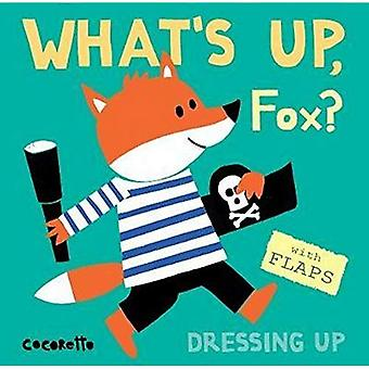 What's Up Fox ? : habiller vers le haut (Wassup ?) [Cartonné]