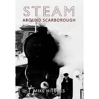 Damp omkring Scarborough af Mike Hitches - 9781848685031 bog