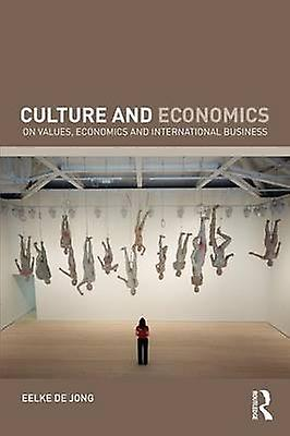 Culture and Economics On Values Economics and International Affaires by Maseland Robber
