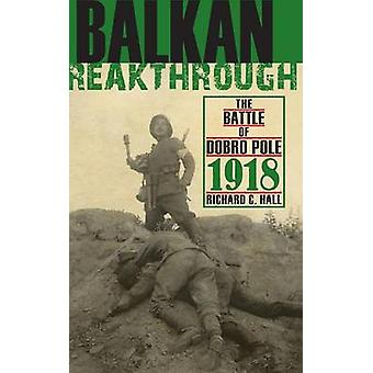 Percée des Balkans la bataille de Dobro pôle 1918 par Hall & C. Richard