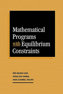 Mathematical Programs with Equilibrium Constraints by Luo & ZhiQuan
