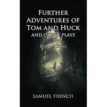 Further Adventures of Tom and Huck and Other Plays by Nigro & Don
