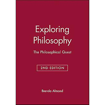 Exploring Philosophy The Philosophical Quest by Almond & Brenda
