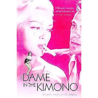 De Dame in de Kimono Hollywood censuur en de productiecode van de door Leff & Leonard J.