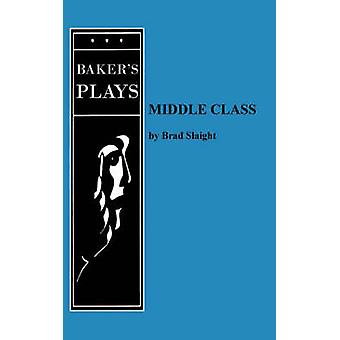Middle Class by Slaight & Brad
