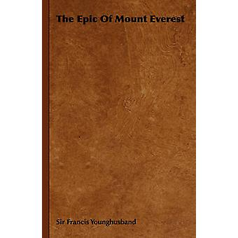 The Epic of Mount Everest by Younghusband & Francis Edward