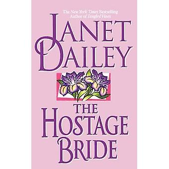 The Hostage Bride by Dailey & Janet
