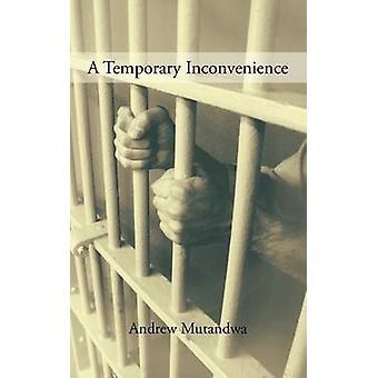 Eine vorübergehende Unannehmlichkeit von Mutandwa & Andrew