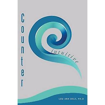Counterintuitive by Daly & Ph.D & Lou Ann