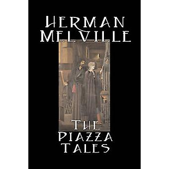 The Piazza Tales by Herman Melville Fiction Classics Literary by Melville & Herman