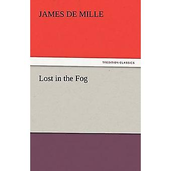 Lost in the Fog by De Mille & James