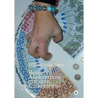 Besser Auskommen Mit Dem Einkommen by Fesselmann & Wilfried