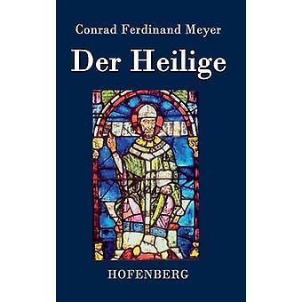 Der Heilige by Meyer & Conrad Ferdinand
