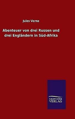 Abenteuer von drei Russen und drei Englndern in SdAfrika by Verne & Jules